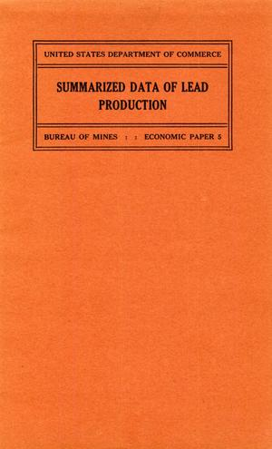 Summarized data of lead production showing the relation of production in the United States to that of the world