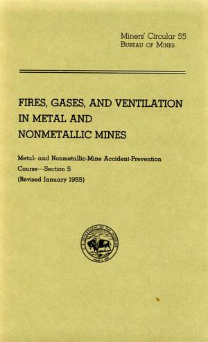 Primary view of object titled 'Fires, gases, and ventilation in metal and nonmetallic mines'.