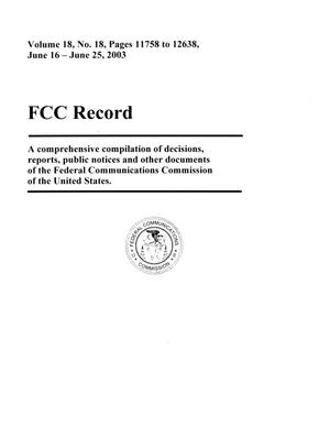 Primary view of object titled 'FCC Record, Volume 18, No. 18, Pages 11758 to 12638, June 16 - June 25, 2003'.
