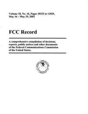 Primary view of object titled 'FCC Record, Volume 18, No. 16, Pages 10333 to 11029, May 16 - May 29, 2003'.