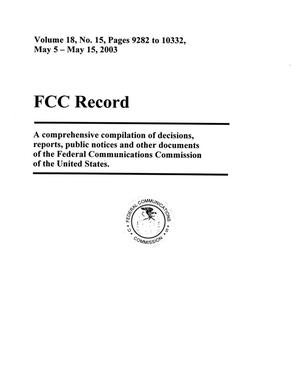 Primary view of object titled 'FCC Record, Volume 18, No. 15, Pages 9282 to 10322, May 5 - May 15, 2003'.