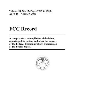 Primary view of object titled 'FCC Record, Volume 18, No. 13, Pages 7987 to 8522, April 28 - April 29, 2003'.