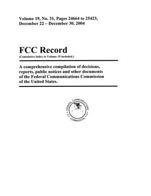 Primary view of object titled 'FCC Record, Volume 19, No. 31, Pages 24664 to 25423, December 22 - December 30, 2004'.