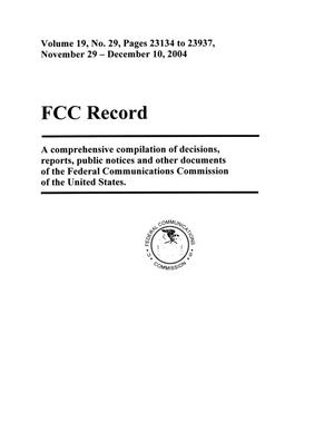 Primary view of object titled 'FCC Record, Volume 19, No. 29, Pages 23134 to 23937, November 29 - December 10, 2004'.