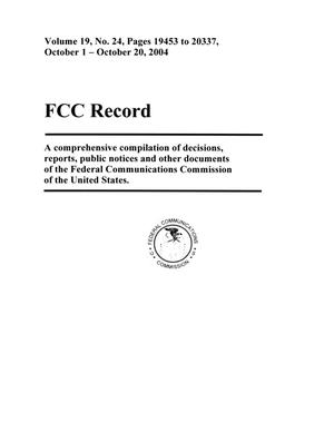 Primary view of object titled 'FCC Record, Volume 19, No. 24, Pages 19453 to 20337, October 1 - October 20, 2004'.