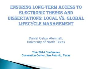 Primary view of object titled 'Ensuring Long-Term Access to Electronic Theses and Dissertations: Local vs. Global Lifecycle Management'.