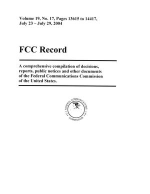 Primary view of object titled 'FCC Record, Volume 19, No. 17, Pages 13615 to 14417, July 23 - July 29, 2004'.