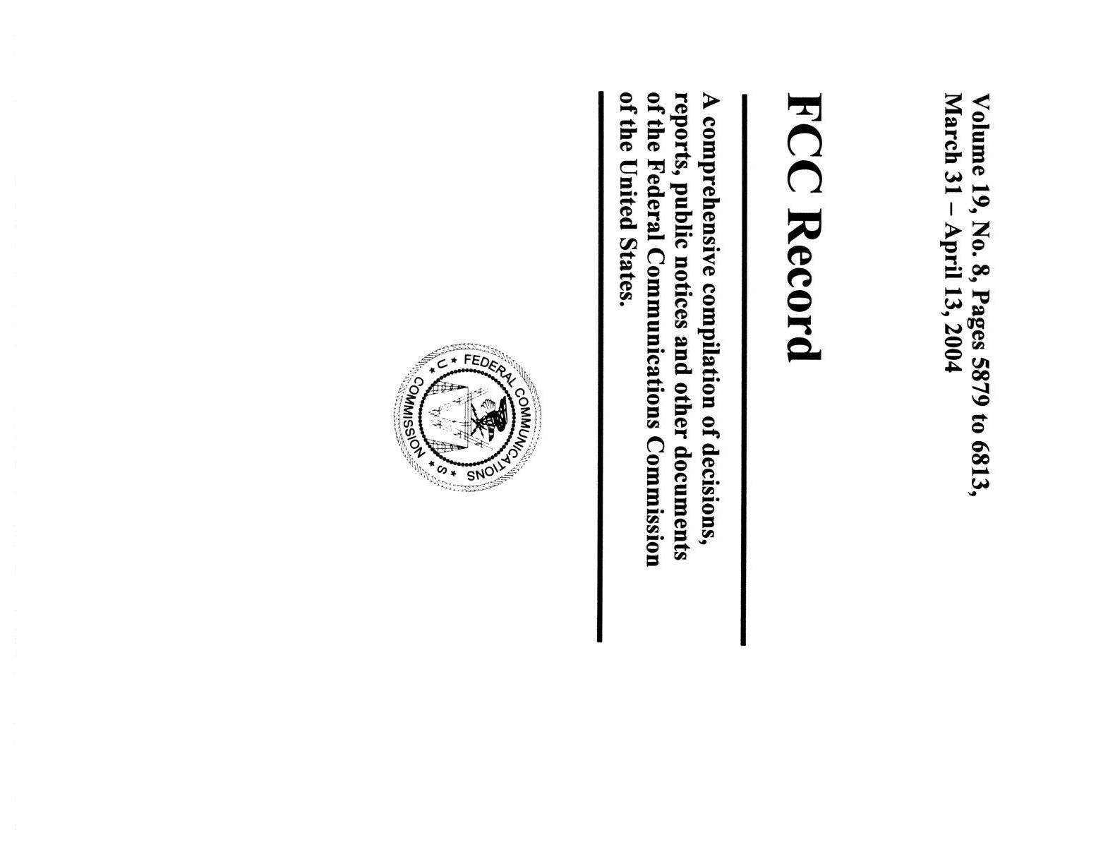 FCC Record, Volume 19, No. 8, Pages 5879 to 6813, March 31 - April 13, 2004                                                                                                      Front Cover