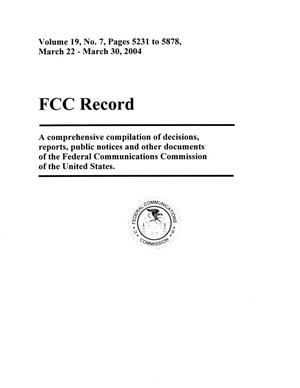 Primary view of object titled 'FCC Record, Volume 19, No. 7, Pages 5231 to 5878, March 22 - March 30, 2004'.