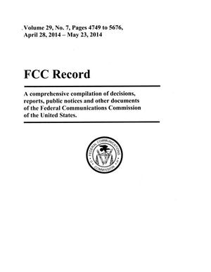 Primary view of object titled 'FCC Record, Volume 29, No. 7, Pages 4749 to 5676, April 28 - May 23, 2014'.