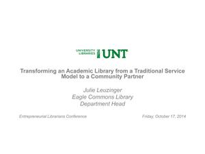 Primary view of object titled 'Transforming an Academic Library from a Traditional Service Model to a Community Partner'.