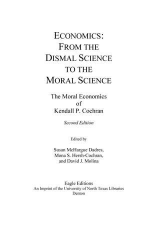 Primary view of object titled 'Economics: From the Dismal Science to the Moral Science: The Moral Economics of Kendall P. Cochran'.