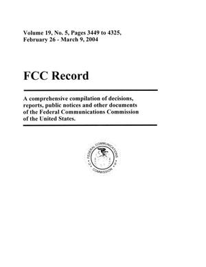 Primary view of object titled 'FCC Record, Volume 19, No. 5, Pages 3449 to 4325, February 26 - March 9, 2004'.