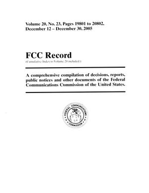 Primary view of object titled 'FCC Record, Volume 20, No. 23, Pages 19801 to 20802, December 12 - December 30, 2005'.