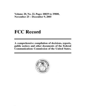 Primary view of object titled 'FCC Record, Volume 20, No. 22, Pages 18819 to 19800, November 25 - December 9, 2005'.
