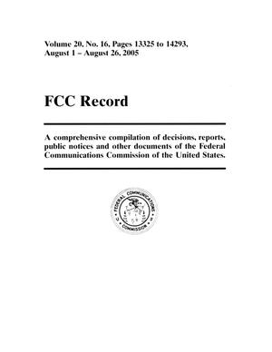 Primary view of object titled 'FCC Record, Volume 20, No. 16, Pages 13325 to 14293, August 1 - August 26, 2005'.