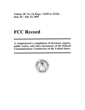 Primary view of object titled 'FCC Record, Volume 20, No. 14, Pages 11429 to 12324, June 28 - July 15, 2005'.