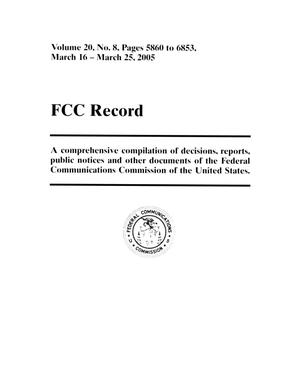 Primary view of object titled 'FCC Record, Volume 20, No. 8, Pages 5860 to 6853, March 16 - March 25, 2005'.