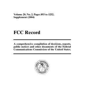 Primary view of object titled 'FCC Record, Volume 20, No. 2, Pages 893 to 1252, Supplement (2004)'.