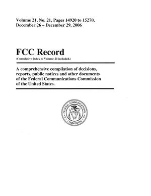 Primary view of object titled 'FCC Record, Volume 21, No. 21, Pages 14920 to 15270, December 26 - December 29, 2006'.
