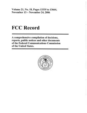 Primary view of object titled 'FCC Record, Volume 21, No. 18, Pages 13335 to 13664, November 13 - November 24, 2006'.