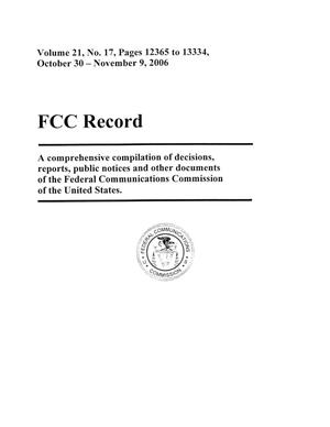 Primary view of object titled 'FCC Record, Volume 21, No. 17, Pages 12365 to 13334, October 30 - November 9, 2006'.