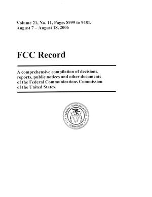 Primary view of object titled 'FCC Record, Volume 21, No. 11, Pages 8999 to 9481, August 7 - August 18, 2006'.