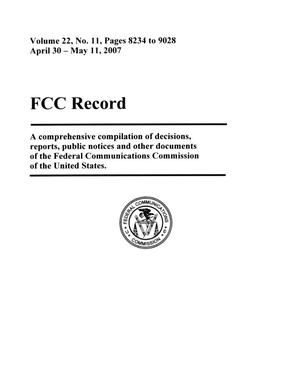 Primary view of object titled 'FCC Record, Volume 22, No. 11, Pages 8234 to 9028, April 30 - May 11, 2007'.