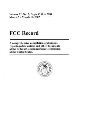 Primary view of object titled 'FCC Record, Volume 22, No. 7, Pages 4339 to 5281, March 5 - March 16, 2007'.