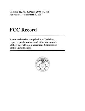 Primary view of object titled 'FCC Record, Volume 22, No. 4, Pages 2008 to 2576, February 1 - February 9, 2007'.