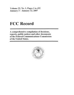 Primary view of object titled 'FCC Record, Volume 22, No. 1, Pages 1 to 432, January 3 - January 12, 2007'.