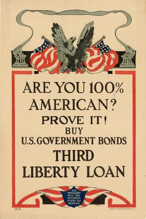 Primary view of object titled 'Are you 100% American? Prove it! Buy U.S. government bonds : Third Liberty Loan.'.