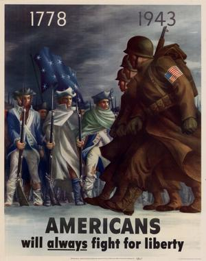 Primary view of object titled '1778, 1943 : Americans will always fight for liberty.'.