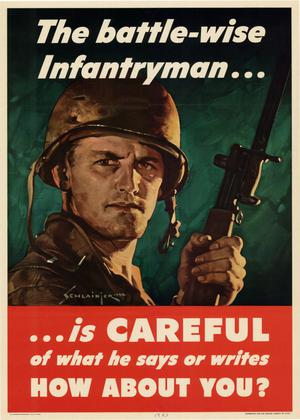 Primary view of object titled 'The battle-wise infantryman -- is careful of what he says or writes : how about you?'.