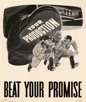 Primary view of object titled 'Your production : beat your promise.'.