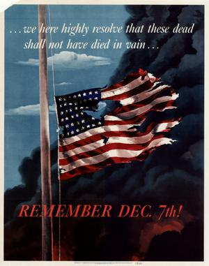 --We here highly resolve that these dead shall not have died in vain-- : remember Dec. 7th!