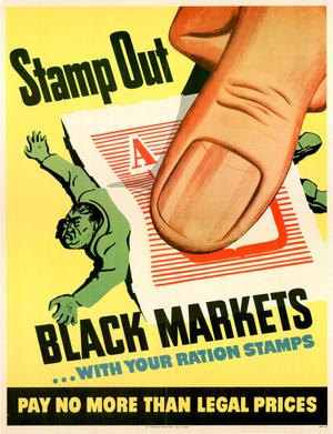 Stamp out black markets --with your ration stamps : pay no more than legal prices.