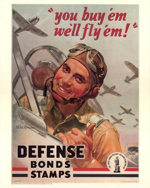 """You buy 'em, we'll fly 'em!"" : defense bonds, stamps."