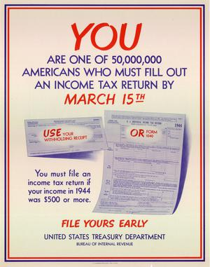 Primary view of object titled 'You are one of 50,000,000 Americans who must fill out an income tax return by March 15th : ... file yours early.'.