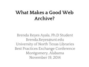 Primary view of object titled 'What Makes a Good Web Archive?'.