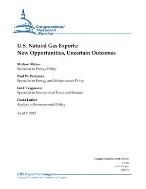 Primary view of U.S. Natural Gas Exports: New Opportunities, Uncertain Outcomes