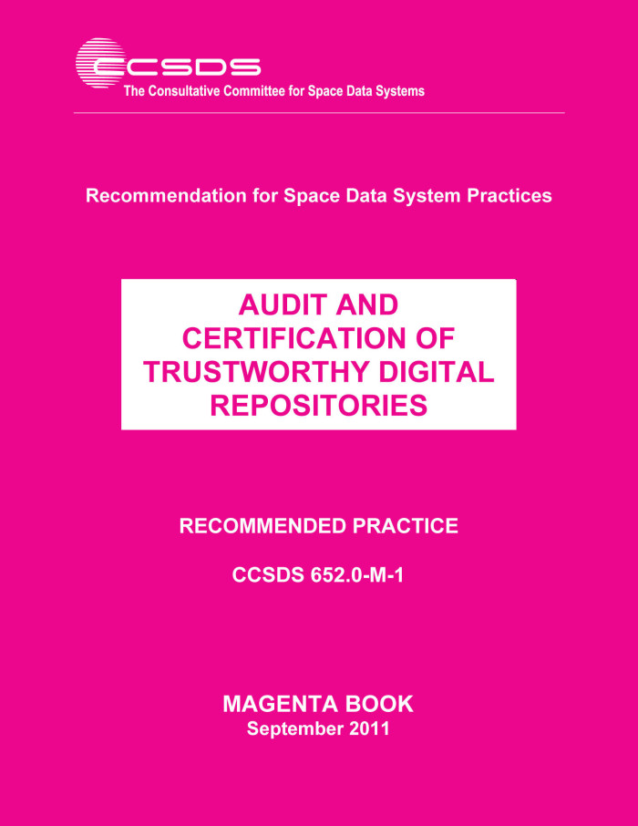 Audit And Certification Of Trustworthy Digital Repositories