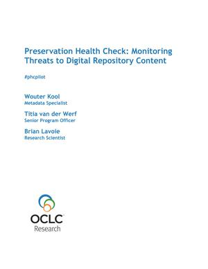 Primary view of object titled 'Preservation Health Check: Monitoring Threats to Digital Repository Content'.