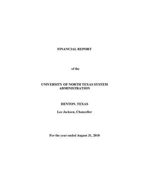 Primary view of object titled 'Financial Report of the University of North Texas System Administration: For the year ended August 31, 2010'.