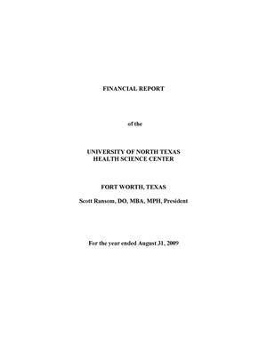 Primary view of object titled 'Financial Report of the University of North Texas Health Science Center: For the year ended August 31, 2009'.