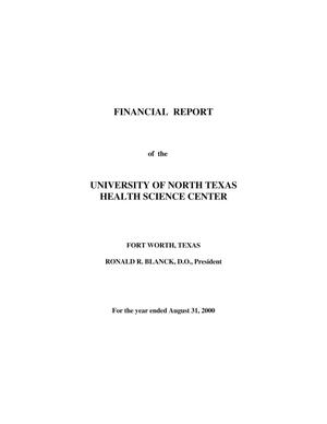 Primary view of object titled 'Financial Report of the University of North Texas Health Science Center: For the year ended August 31, 2000'.