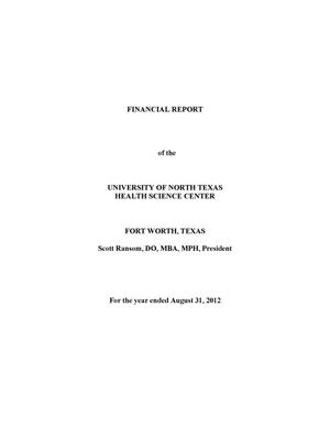 Primary view of object titled 'Financial Report of the University of North Texas Health Science Center: For the year ended August 31, 2012'.