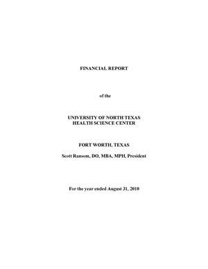 Primary view of object titled 'Financial Report of the University of North Texas Health Science Center: For the year ended August 31, 2010'.