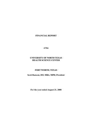 Primary view of object titled 'Financial Report of the University of North Texas Health Science Center: For the year ended August 31, 2008'.