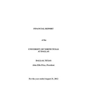 Primary view of object titled 'Financial Report of the University of North Texas at Dallas: For the year ended August 31, 2012'.